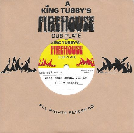 "Lilly Melody - What Your Sound Can Do / King Tubbys - Version (Firehouse / Dub Store) 7"" JPN"